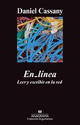 En Línea. Leer y Escribir en la Red: Leer y Escribir en la red - Daniel Cassany - Anagrama