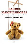Padres Manipuladores - Isabelle Nazare-Aga - Ediciones B