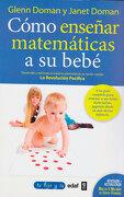 Como Enseñar Matematicas a su Bebe - Glenn  Doman - EDAF