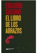 Libro de los Abrazos, el - Eduardo Galeano - Siglo Xxi Editores