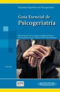 Guia Esencial de Psicogeriatria - SEPG Sociedad Española de Psicogeriatría - Editorial Médica Panamericana S.A.