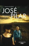 José y Pilar: Conversaciones Inéditas (Fuera Coleccion Alfaguara Adultos) - José Saramago - Alfaguara