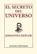 El secreto del universo - Johannes Kepler - Alianza Editorial