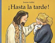 Hasta la Tarde  -Cartone- (Álbumes Ilustrados) - Jeanne Ashbe - Editorial Corimbo S.L.