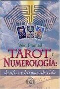 Tarot y Numerologia. Desafio y Lecciones de la Vida - Veet Pramad - Yug
