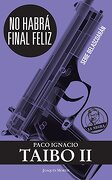 No Habra Final Feliz (2013) - Paco Ignacio Taibo Ii - Joaquin Mortiz