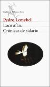 Loco Afan Cronicas de Sidario (Biblioteca Breve) - Pedro Lemebel - Seix Barral