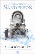 Aleación de ley (Nacidos de la Bruma [Mistborn] 4) (Nova) - Brandon Sanderson - Ediciones B
