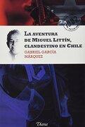 La Aventura de Miguel Littín Clandestino en Chile - Gabriel García Márquez - Diana