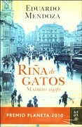 Riña de Gatos. Madrid 1936 - Eduardo Mendoza - Planeta