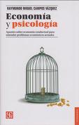 Economía y Psicología - Raymundo Miguel Campos Vazquez - Fondo De Cultura Economica