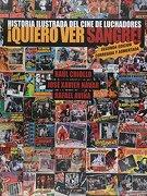 Historia Ilustrada del Cine de Luchadores. Quiero ver Sangre - Varios Autores - Universidad Nacional Autónoma De México
