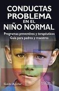 Conductas Problema en el Nino Normal - Guido Aguilar - Editorial Trillas Sa De Cv
