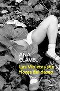 Violetas son Flores del Deseo, las - Ana Clavel - Debolsillo