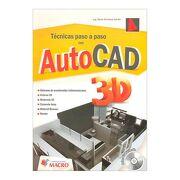 Tecnicas Paso Paso con Autocad 3d (Incluye cd) - Carranza - Alfaomega