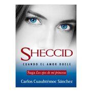 Sheccid. Cuando el Amor Duele - Carlos Cuauhtémoc Sánchez - Diamante