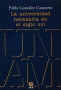 La Universidad Necesaria en el Siglo xxi - Pablo Gonzalez Casanova - Ediciones Era