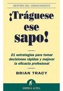 Traguese ese Sapo - Brian Tracy - Empresa Activa