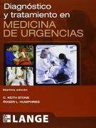 Diagnóstico y Tratamiento en Medicina de Urgencias (libro en Español ISBN: 9786071507914 Paginas: 1014) - Stone - Mcgraw Hill