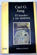 Hombre y sus Simbolos, el (Bibl. Universal Contemporanea) - Carl Gustav Jung - Noguer Y Caralt