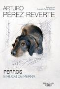 Perros e Hijos de Perra - Arturo Pérez-Reverte - Alfaguara