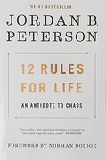 12 Rules for Life: An Antidote to Chaos (libro en inglés)