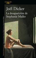 portada Desaparición de Stephanie Mailer, la - Joël Dicker - Alfaguara