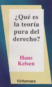 Que es la Teoria Pura del Derecho? - Hans Kelsen - Distribuciones Fontamara