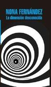 La Dimension Desconocida - Nona Fernandez - Literatura Random House