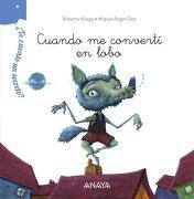 Te Cuento un Secreto? Cuando me Convertí en Lobo (Primeros Lectores (1-5 Años) -¿ Te Cuento un Secreto? ) - Roberto Aliaga Sánchez - Anaya