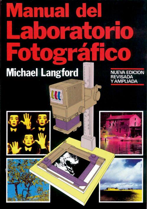 Manual del laboratorio fotográfico; michael langford
