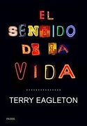 El Sentido de la Vida - Terry Eagleton - Paidos