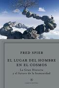 El Lugar del Hombre en el Cosmos: La «Gran Historia» y el Futuro de la Humanidad (Libros de Historia) - Fred Spier - Editorial Crítica