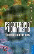 Psicoterapia y Humanismo - Viktor Emil Frankl - Fondo de Cultura Económica