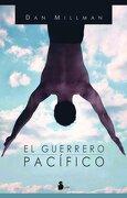 El Guerrero Pacífico (Crecimiento y Salud) - Dan Millman - Books4Pocket
