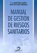 Manual de Gestion de Riesgos Sanitarios - Francisco José Martínez López; José María Ruíz Ortega - Diaz De Santos