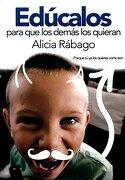 Educalos Para que los Demas los Quieran - Alicia Rabago - Divercitys