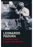 El Hombre que Amaba a los Perros - Leonardo Padura Fuentes - Tusquets Editores