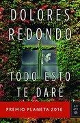 Todo Esto te Daré: Premio Planeta 2016 (Spanish Edition) - Dolores Redondo - Planeta Publishing