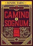 Mundo sin Dioses 1. Camino a Sognum (Mundo sin Dioses - Benito Taibo - Planeta Publishing