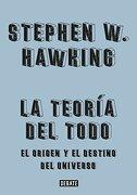 Teoria del Todo, la. El Origen y el Destino del Universo - Stephen Hawking - Debate