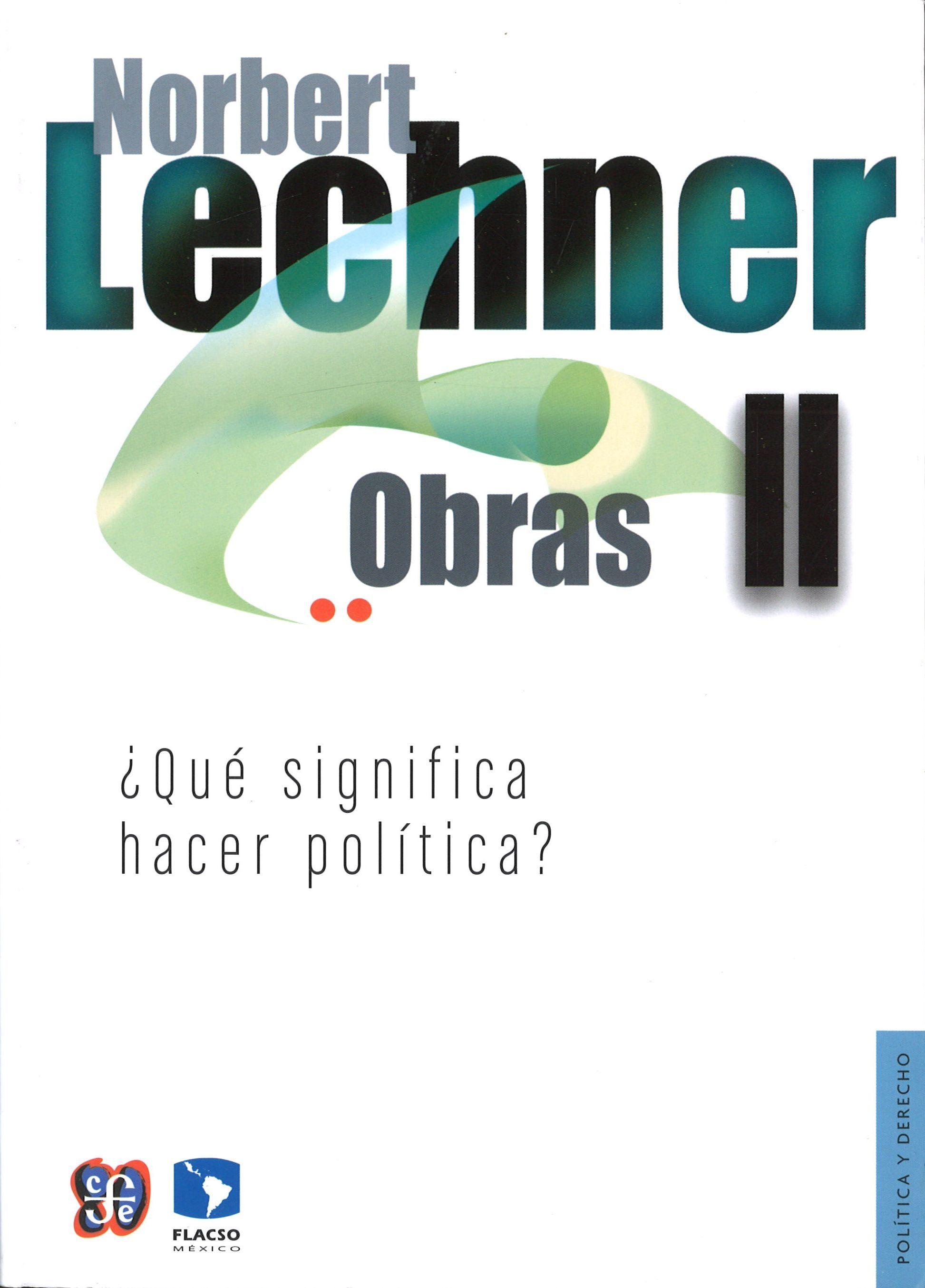 Obras ii. ¿qué significa hacer política?; norbert lechner