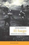 Fuego,El Diario de una Escuadra - Henri Barbusse - Montesinos
