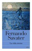 La Vida Eterna - Fernando Savater - Ariel