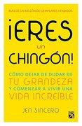 Eres un Chingón! (Spanish Edition) - Jen Sincero - Luiv4