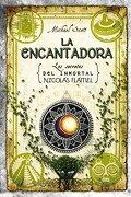 Secretos del Inmortal Nicolás Flamel: La Encantadora-Planeta - Michael Scott - Roca Editorial