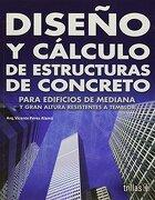 Diseño y Cálculo de Estructuras de Concreto - Vicente Perez Alama - Editorial Trillas Sa De Cv