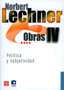 Obras iv. Politica y Subjetividad, 1995-2003 - Norbert Lechner - Fondo De Cultura Económica