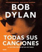 Bob Dylan: Todas sus Canciones - Philippe Margotin; Jean-Michel Guesdon - Blume