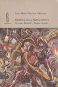 Erótica de la Transgresión. Georges Bataille - Jacques Lacan - Rose-Marie Mariaca Fellmann - Herder Editorial